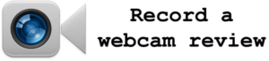 Record a webcam review!