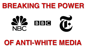 Breaking the Power of Anti-White Media